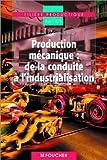 Production Mecanique - Production mécanique de la conduite à l'industrialisation, BAC STI (1 livre + 1 CD-Rom)