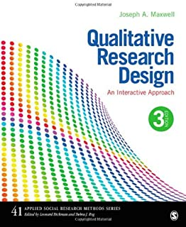 Qualitative Research Design: An Interactive Approach (Applied Social Research Methods) 3rd edition by Maxwell, Joseph A. (2012) Paperback