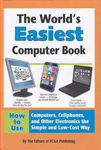 Compare Textbook Prices for The World's Easiest Computer Book  ISBN 9781935574248 by The Editors of FC&A Publishing