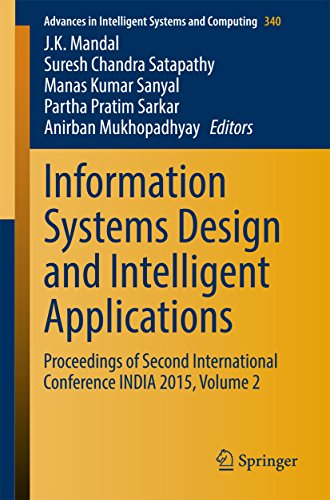 Information Systems Design and Intelligent Applications: Proceedings of Second International Conference INDIA 2015, Volume 2 (Advances in Intelligent Systems and Computing Book 340) (English Edition)