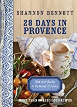 28 Days in Provence: Food and Family in the Heart of France by Shannon Bennett (2013-05-15)