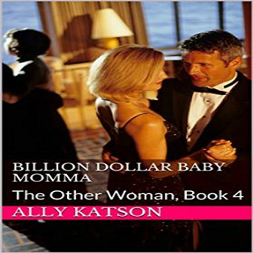 Couverture de Billion Dollar Baby Momma: The Other Woman, Book 4