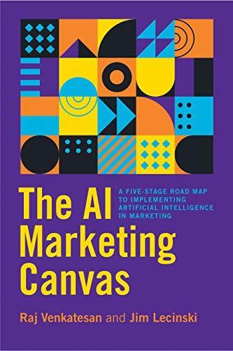 Compare Textbook Prices for The AI Marketing Canvas: A Five-Stage Road Map to Implementing Artificial Intelligence in Marketing 1 Edition ISBN 9781503613164 by Venkatesan, Raj,Lecinski, Jim