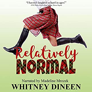 Relatively Normal                   By:                                                                                                                                 Whitney Dineen                               Narrated by:                                                                                                                                 Madeline Mrozek                      Length: 8 hrs and 30 mins     23 ratings     Overall 4.3