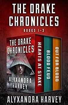 The Drake Chronicles Books 1–3: Hearts at Stake, Blood Feud, and Out for Blood by [Alyxandra Harvey]