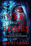 Web of Bones: Book 1 of The Kingdom's Disdain