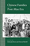 Chinese Families in the Post-Mao Era (Volume 17) (Studies on China)