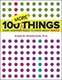 100 MORE Things Every Designer Needs to Know About People (Voices That Matter) (English Edition)