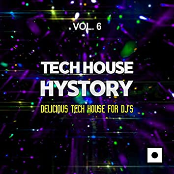 Tech House History, Vol. 6 (Delicious Tech House For DJ's)