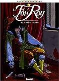 Le fou du Roy, Tome 9 - Le testament de d'Artagnan