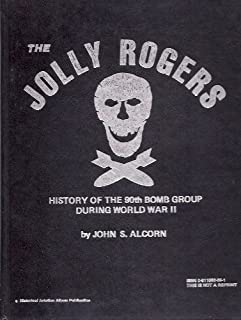 The Jolly Rogers: History of the 90th Bomb Group During World War II