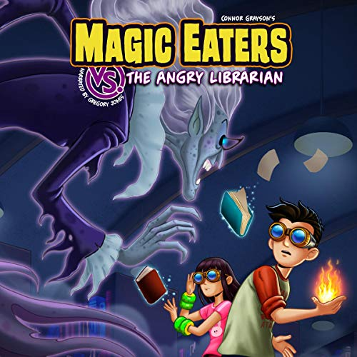 Magic Eaters vs. The Angry Librarian Audiobook By Connor Grayson cover art