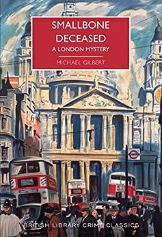 Smallbone Deceased: A London Mystery (British Library Crime Classics) pdf epub