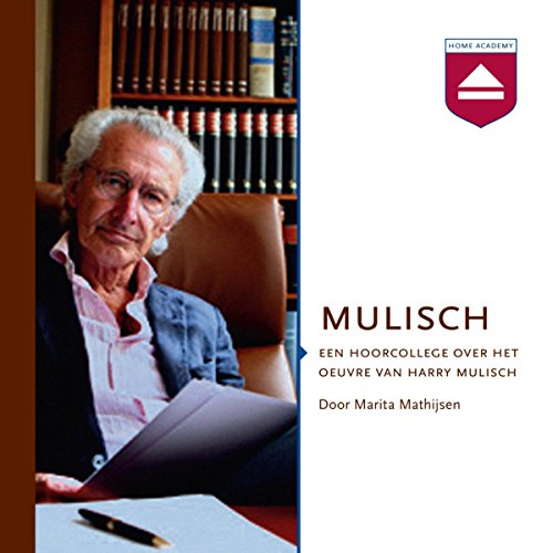 Mulisch: Een hoorcollege over het oeuvre van Harry Mulisch audiobook cover art