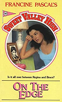 On The Edge (Sweet Valley High Book 40) by [Francine Pascal]