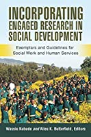 Incorporating Engaged Research in Social Development: Exemplars and Guidelines for Social Work and Human Services