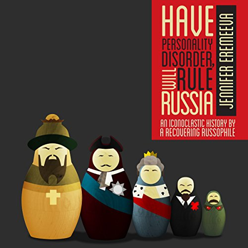 Have Personality Disorder, Will Rule Russia audiobook cover art