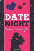 Date Night Coupons For Couples: 365 Recipes to Nourish Your Relationship - Love Coupons For Two - 52 Weeks Of Love And Appreciation For Couples