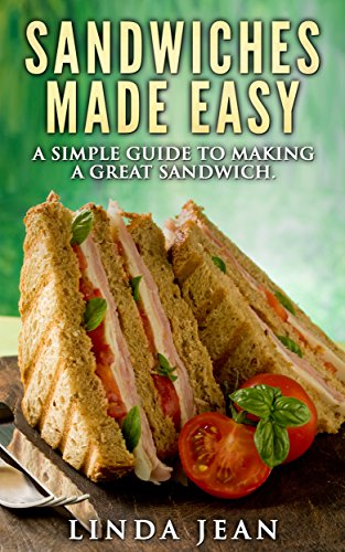 Sandwiches Made Easy: A Simple Guide to Making Great Sandwiches (English Edition)