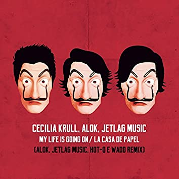 My Life Is Going On / La Casa de Papel (Alok, JetLag Music, HOT-Q e WADD Remix)