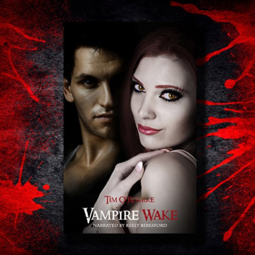 Vampire Wake     Kiera Hudson, Series 1, Book 2              By:                                                                                                                                 Tim O'Rourke                               Narrated by:                                                                                                                                 Keely Beresford                      Length: 8 hrs and 5 mins     26 ratings     Overall 4.5