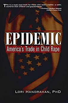 Epidemic: America's Trade in Child Rape by [Lori Handrahan]