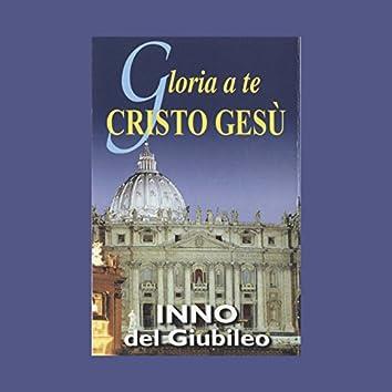 Gloria a te Cristo Gesù (Inno del giubileo)
