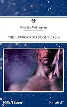 The Warrior's Forbidden Virgin by [Michelle Willingham]