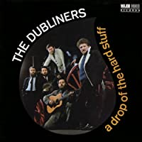 A Drop Of The Hard Stuff by The Dubliners