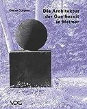 Die Architektur der Goethezeit in Weimar - Dieter Dolgner