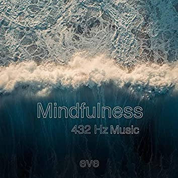 Mindfulness 432 Hz Music
