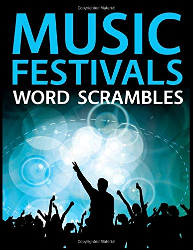 Music Festivals Word Scrambles: The Ultimate Music Festivals Word Jumble Puzzle Collection