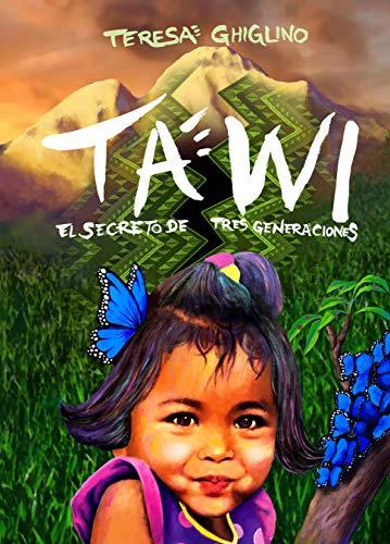 Tawi: El secreto de tres generaciones (Spanish Edition)
