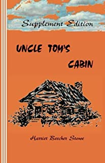Supplement Edition: Uncle Tom's Cabin: or, Life Among the Lowly