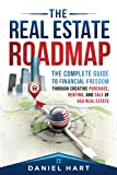 The Real Estate Roadmap: The complete guide to financial freedom through the purchase, leasing, and sale of USA real estate