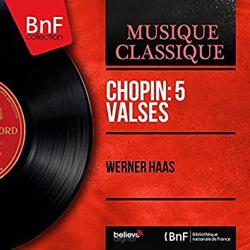 Chopin: 5 Valses (Mono Version)