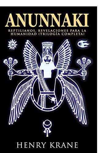 ANUNNAKI: Reptilianos, Revelaciones para la Humanidad