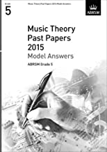 Music Theory Past Papers 2015 Model Answers, Grade 5 (Theory of Music Exam answers (ABRSM)) (2016-01-07)