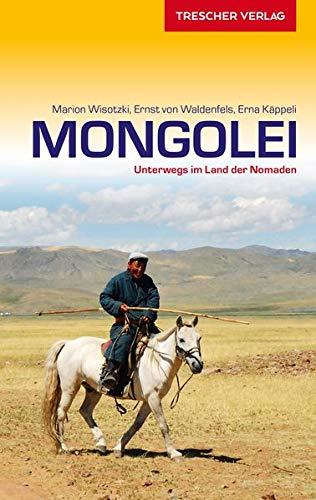 Reiseführer Mongolei: Unterwegs im Land der Nomaden (Trescher-Reiseführer)