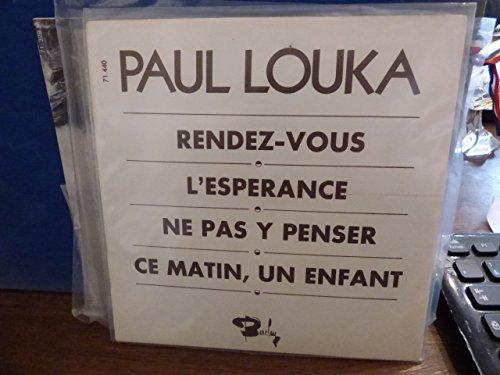 Paul Louka : rendez-vous - l\'espérance - ne pas y penser - ce matin, un enfant - barclay 71.440