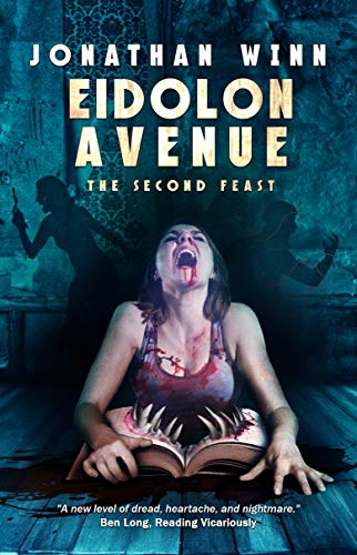 Eidolon Avenue: The Second Feast by [Jonathan Winn, Crystal Lake Publishing]