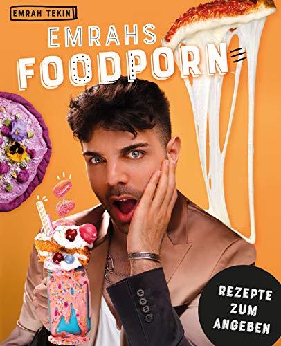 Emrahs Foodporn. Rezepte zum Angeben (German Edition)