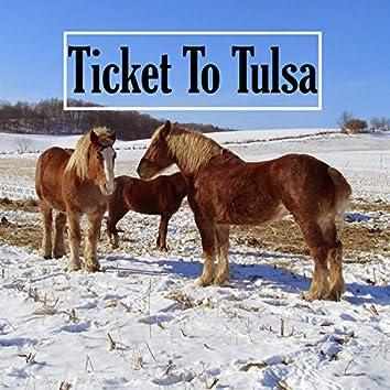 Ticket to Tulsa