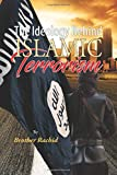The Ideology Behind Islamic Terrorism - Brother Rachid