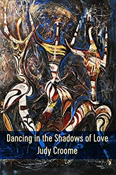 Dancing in the Shadows of Love by [Judy Croome]