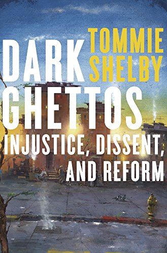 Dark Ghettos: Injustice, Dissent, and Reform