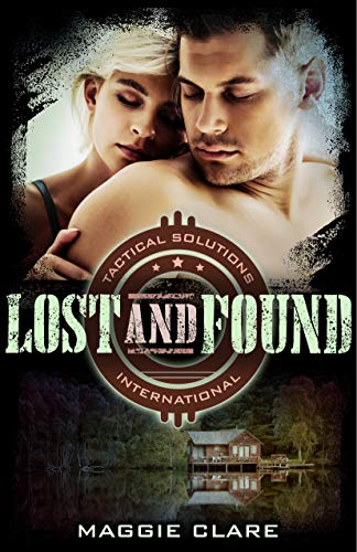 Lost and Found (Tactical Solutions International Book 3) by [Maggie Clare]