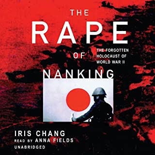 The Rape of Nanking                   Auteur(s):                                                                                                                                 Iris Chang                               Narrateur(s):                                                                                                                                 Anna Fields                      Durée: 8 h et 3 min     28 évaluations     Au global 5,0