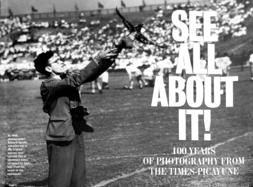 See All About It! 100 Years of Photography from The Times-Picayune