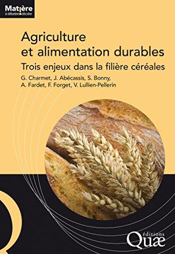 Agriculture et alimentation durables: Trois enjeux dans la filière céréales (Matière à débattre & décider)